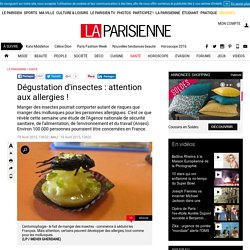 LE PARISIEN 10/04/15 Dégustation d'insectes : attention aux allergies !