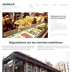 Dégustations sur les marchés madrilènes - annima.fr