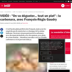 """VIDÉO - """"On va déguster... tout un plat"""" : la carbonara, avec François-Régis Gaudry"""