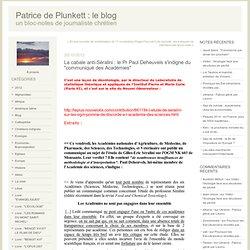 """La cabale anti-Séralini : le Pr Paul Deheuvels s'indigne du """"communiqué des Académies"""""""