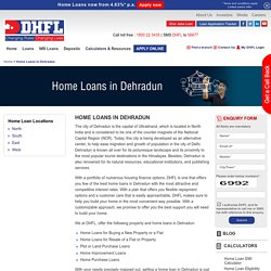 Home Loans in Dehradun, Housing Finance Company in Dehradun - DHFL