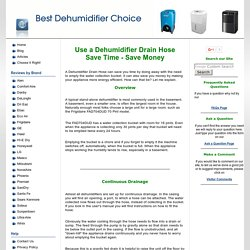 Use a Dehumidifier Drain Hose - Save Time, Save Money