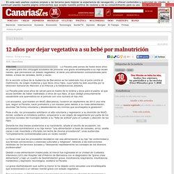 12 años por dejar vegetativa a su bebé por malnutrición