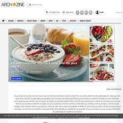 Lе petit déjeuner équilibré pour une vie plus saine - Archzine.fr
