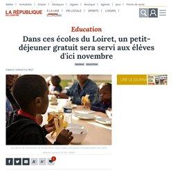 LA REPUBLIQUE DU CENTRE 12/09/19 Dans ces écoles du Loiret, un petit-déjeuner gratuit sera servi aux élèves d'ici novembre