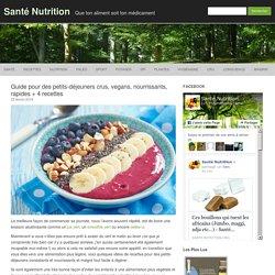 Guide pour des petits-déjeuners crus, vegans, nourrissants, rapides + 4 recettes
