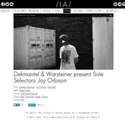 Dekmantel & Warsteiner present Sole Selectors: Joy Orbison