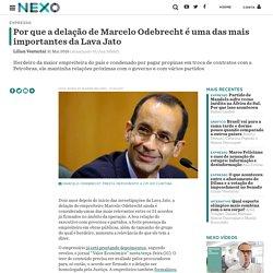 Por que a delação de Marcelo Odebrecht é uma das mais importantes da Lava Jato - Nexo Jornal
