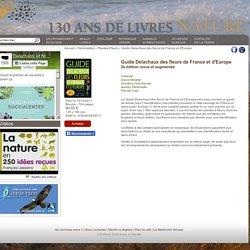 Guide Delachaux des fleurs de France et d'Europe – D. Streeter et al.