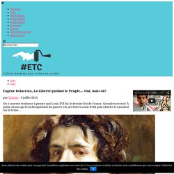 Eugène Delacroix, La Liberté guidant le Peuple… Oui, mais où?