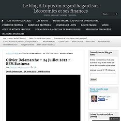 Olivier Delamarche – 24 Juillet 2012 – BFM Business