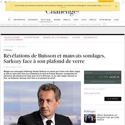 Délations de Buisson et mauvais sondages, Sarkozy face à son plafond de verre