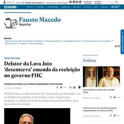 Delator da Lava Jato 'desenterra' emenda da reeleição no governo FHC