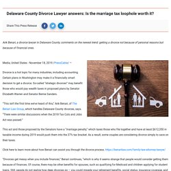 Delaware County Divorce Lawyer answers: Is the marriage tax loophole worth it? «