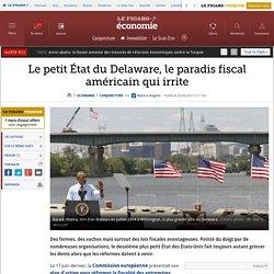 Le petit État du Delaware, le paradis fiscal américain qui irrite