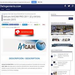 Delcam ArtCAM PRO 2011 32 y 64 bits versión 2015 – De Ingeniería