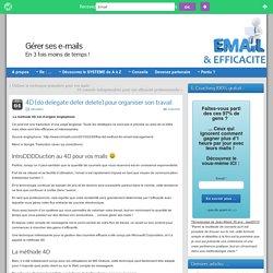 4D (do delegate defer delete) pour organiser son travail » Gérer ses e-mails