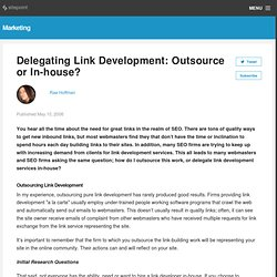 Delegating Link Development: Outsource or In-house?