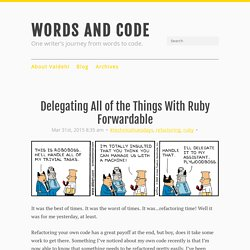 Delegating All of the Things With Ruby Forwardable - Words and Code