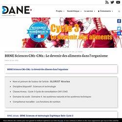 BRNE Sciences CM1-CM2 : Le devenir des aliments dans l'organisme – Délégation académique au numérique