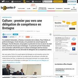 Culture : premier pas vers une délégation de compétence en Bretagne - Lagazette.fr