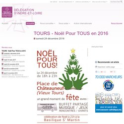 TOURS - Noël Pour TOUS en 2016 - Délégation d'Indre-et-Loire - Secours catholique