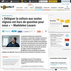 """""""Déléguer la culture aux seules régions est hors de question pour nous"""" - Madeleine Louarn"""