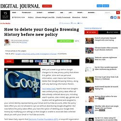 How to delete your Google Browsing History before new policy