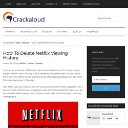 How To Delete Netflix Viewing History - Crack Aloud