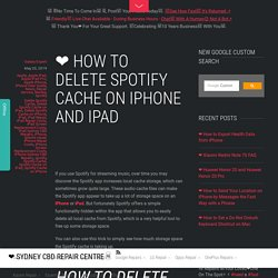 ❤ How to Delete Spotify Cache on iPhone and iPad - ❤️ Sydney CBD Repair Centre □