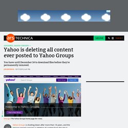 Yahoo is deleting all content ever posted to Yahoo Groups