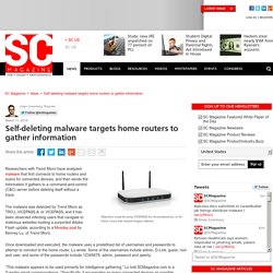 Self-deleting malware targets home routers to gather information
