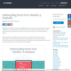 Deleting Blog Posts from VBulletin 4 Database - Blog