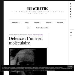 Deleuze : L'univers moléculaire, par Jean-Clet Martin – DIACRITIK
