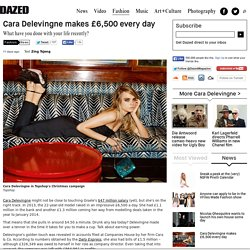 Cara Delevingne makes £6,500 every day
