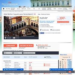 """Week-end Hôtel Delfino """"coup de coeur Venise-Mestre"""" 4* Venise Italie : Avis Hotel Réservation Photo Descriptif"""