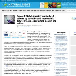 Exposed: CDC deliberately manipulated, covered up scientific data showing link between vaccines containing mercury and autism