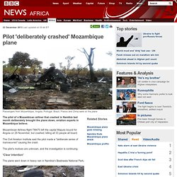 Pilot 'deliberately crashed' Mozambique plane