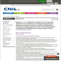 Dispense n° 17 - Délibération n°2012-184 du 7 juin 2012 dispensant de déclaration les traitements automatisés de...
