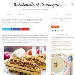 Courge Délicata Farcie à l'Orzo, Pommes et Poireaux avec son Crumble au Parmesan ⋆
