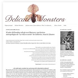 """Delicate Monsters: El mito del hombre salvaje en el Barroco: una lectura antropológica de """"La vida es sueño"""" de Calderón. Joan B. Llinares"""