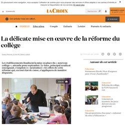 La délicate mise en œuvre de la réforme du collège - La Croix