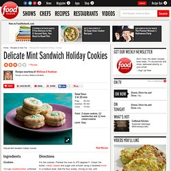 Delicate Mint Sandwich Holiday Cookies Recipe : Melissa d'Arabian