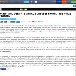 Dainty and Delicate Vintage Dresses From Little Wings Factory