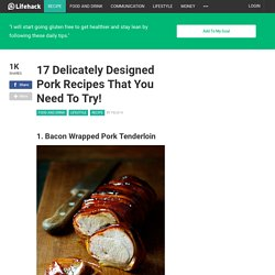 17 Delicately Designed Pork Recipes That You Need To Try!