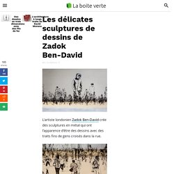 Les délicates sculptures de dessins de Zadok Ben-David