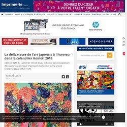 La délicatesse de l'art japonais à l'honneur dans le calendrierKomori 2018