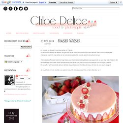Chloé Délice: Fraisier Pâtissier