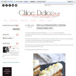 Chloé Délice: Tarte au citron revisitée { création citron/citron vert }