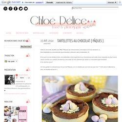 Chloé Délice: Tartelettes au chocolat { Pâques }